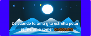 """cuento infantil """"De cuando la luna y la estrella polar se fueron a comer chocolate"""""""