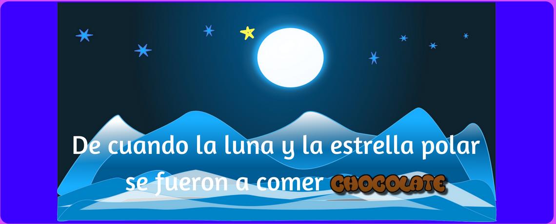 De cuando la luna y la estrella polar se fueron a tomar chocolate