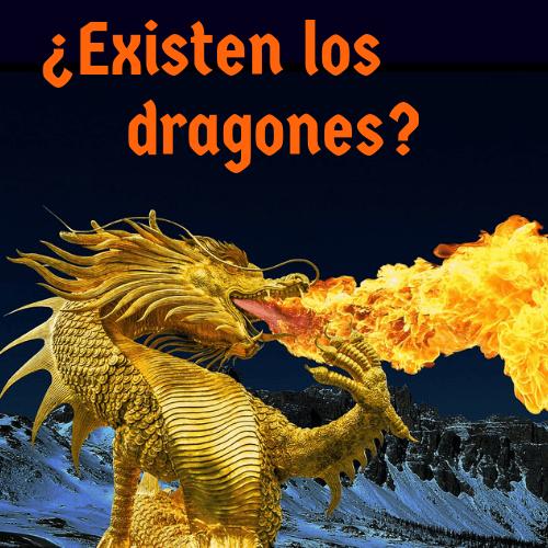 los dragones eran seres reales cuentitis aguda